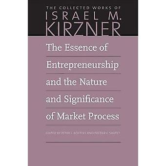 The Essence of Entrepreneurship and the Nature and Significance of Ma