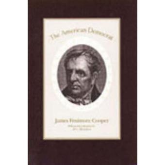 The American Democrat by James R. Cooper - James Fenimore Cooper - H.