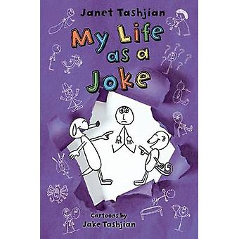 My Life as a Joke by Janet Tashjian - Jake Tashjian - 9781250103888 B