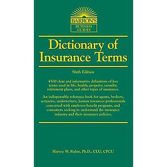 Dictionary of Insurance Terms (6th edition) by Harvey W. Rubin - 9781