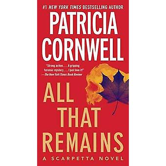All That Remains by Patricia Cornwell - 9781439149898 Book