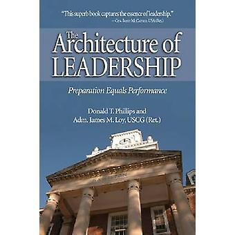 The Architecture of Leadership - Preparation Equals Performance by Don