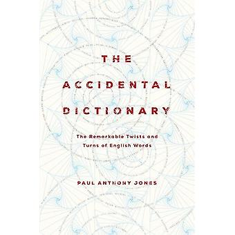 The Accidental Dictionary - The Remarkable Twists and Turns of English
