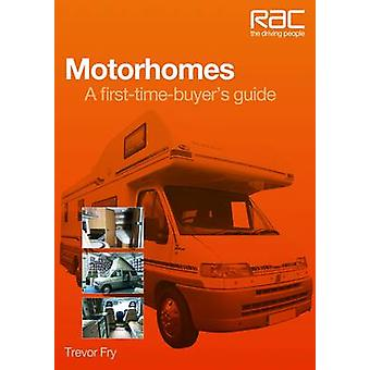 Motorcaravanning - A First-time-buyer's Guide by Trevor Fry - 97818458