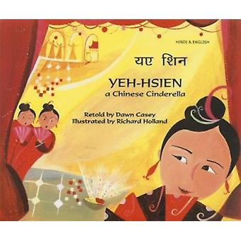 Yeh-Hsien a Chinese Cinderella in Hindi and English by Dawn Casey - R
