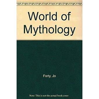 World of Mythology by Jo Forty - 9781902616537 Book