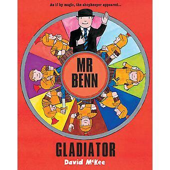 Mr Benn - Gladiator av David McKee - 9781842703724 bok