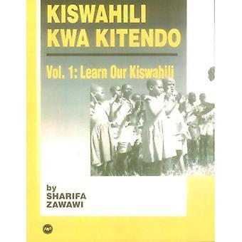 Kiswahili Kwa Kitendo: Un cours d'introduction-intermédiaire