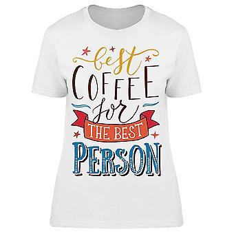 Cofee Mejor Persona Camiseta Mujeres's -Imagen por Shutterstock