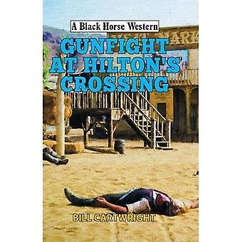 Gunfight at Hilton's Crossing (A Black Horse Western)