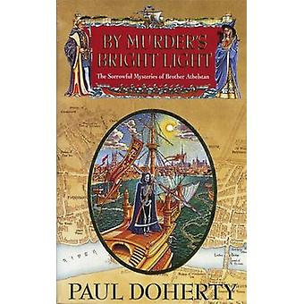 By Murders Bright Light by Paul Doherty