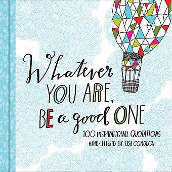 Whatever You Are Be a Good One (Hardcover) by Congdon Lisa