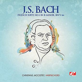 J.S. Bach - J.S. Bach: French Suite No. 3 in B Minor, Bwv 814 [CD] USA import