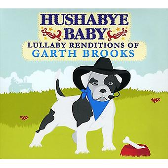 Hushabye Baby! - Lullaby Renditions of Garth Brooks [CD] USA import