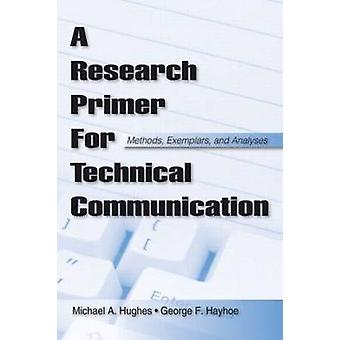 A Research Primer for Technical Communication by Michael A. Hughes & George F. Hayhoe