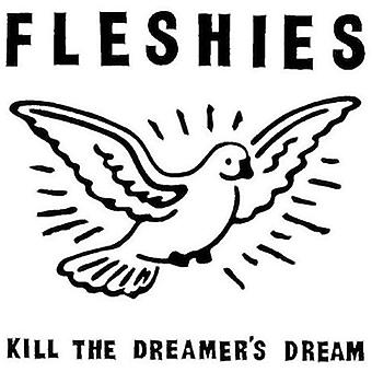 Fleshies - dræbe de drømmer drømmen [CD] USA import