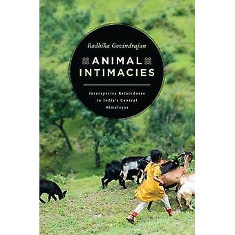 Animal Intimacies - Interspecies Relatedness in India's Central Himala