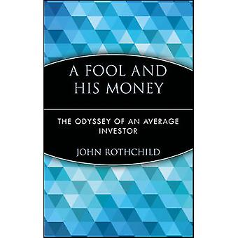 A Fool and His Money - Odyssey of an Average Investor by John Rothchil