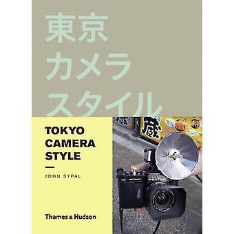 Tokyo Camera Style by John Sypal - 9780500291672 Book