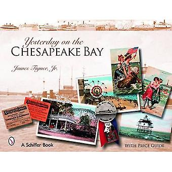 Yesterday on the Chesapeake Bay by James Tigner - 9780764325977 Book
