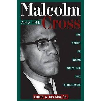 Malcolm et la croix - la Nation de l'Islam, Malcolm X et Christiani