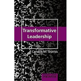 Transformatief leiderschap Primer door Carolyn M. Shields - 978143313197