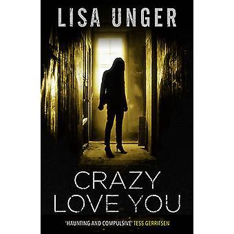 クレイジーは、リサ ・ アンガー - 9781471111495 本であなたを愛してください。