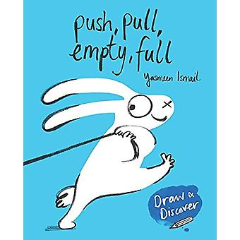 Push - Pull - Empty - Full - Draw & Discover by Yasmeen Ismail - 97817