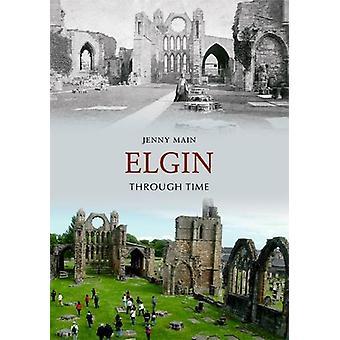 Elgin gjennom tid av Jenny Main - 9781848684423 bok