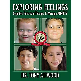Exploring Feelings - Cognitive Behavior Therapy to Manage Anxiety by T