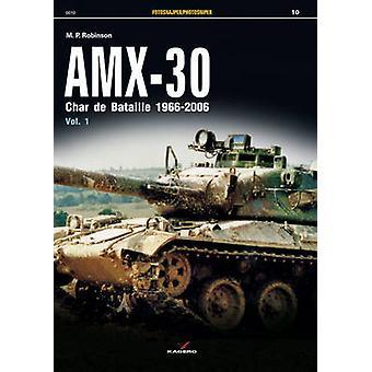 AMX-30 - Char de Bataille 1966-2006 by M. P. Robinson - 9788362878994