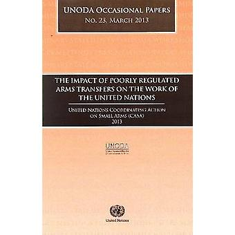 The Impact of Poorly Regulated Arms Transfers on the Work of the Unit