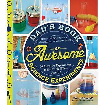 Pappas bok av Awesome vetenskapliga experiment - från kokande is och Explo
