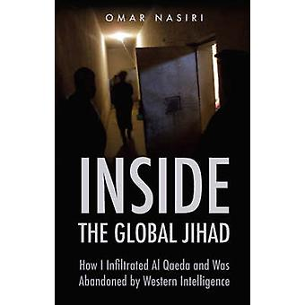 Innerhalb des globalen Dschihad - wie ich Al Qaida unterwandert und wurde aufgegeben