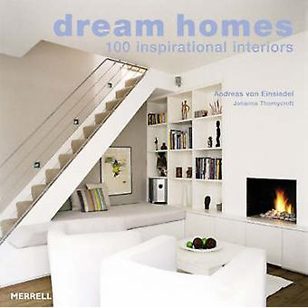 Dream Homes - 100 Inspirational Interiors (2nd Revised edition) by And