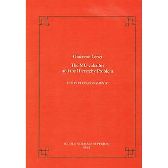 The Mu-calculus and the Hierarchy Problem by Giacomo Lenzi - 97888764