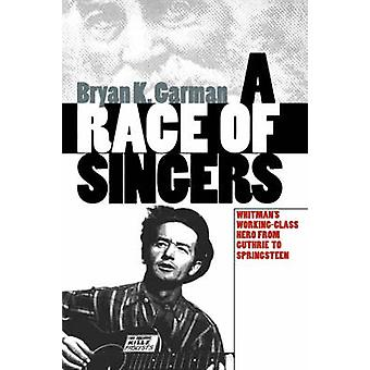 A Race of Singers - Whitman's Working-class Hero from Guthrie to Sprin