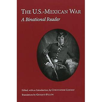 The U.S.-Mexican War - A Binational Reader by Christopher Conway - Gus