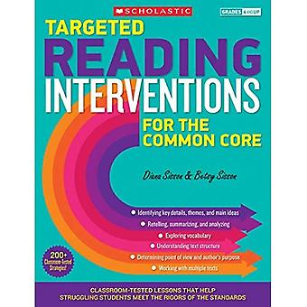 Targeted Reading Interventions for the Common Core, Grades 4 and Up: Classroom-Tested Lessons That Help Struggling...