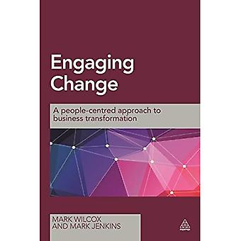 Engaging Change: A People-Centred Approach to Business Transformation