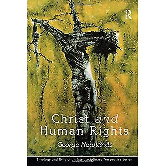 Christ and Human Rights: The Transformative Engagement (Theology & Religion in Interdisciplinary Perspective)