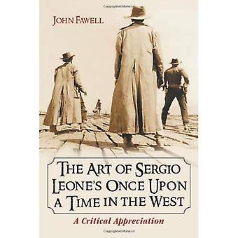 Kunsten at Sergio Leones Once Upon a Time i Vesten: en kritisk forståelse