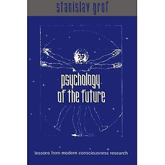 Psicología del futuro: lecciones de la investigación de la conciencia moderna (serie SUNY en Transpersonal y humanista de la psicología)
