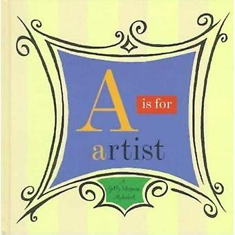 A is for Artist: Getty Museum Alphabet