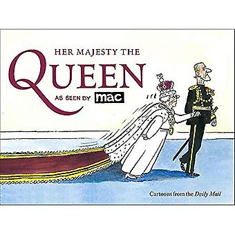 Ihre Majestät die Königin von MAC