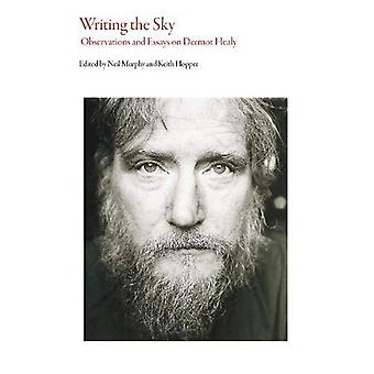 Writing the Sky: Observations and Essays on Dermot Healy (Irish Literature)