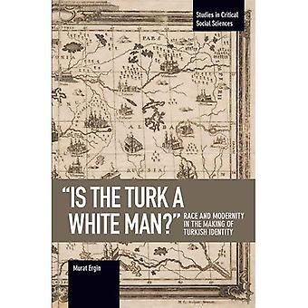 « is The Turk A White Man ? »