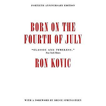 Born On The Fourth Of July:�40th Anniversary Edition