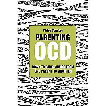 Parenting OCD: Consiglio sulla terra da un genitore a altro