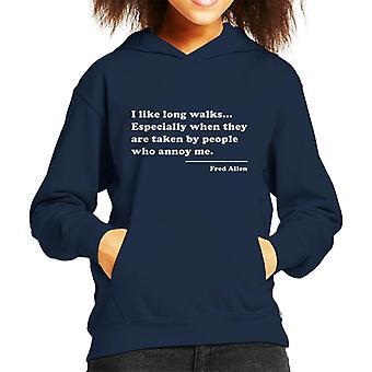 I Like Long Walks Fred Allen Quote Kid's Hooded Sweatshirt